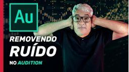 Removendo ruídos com Audition